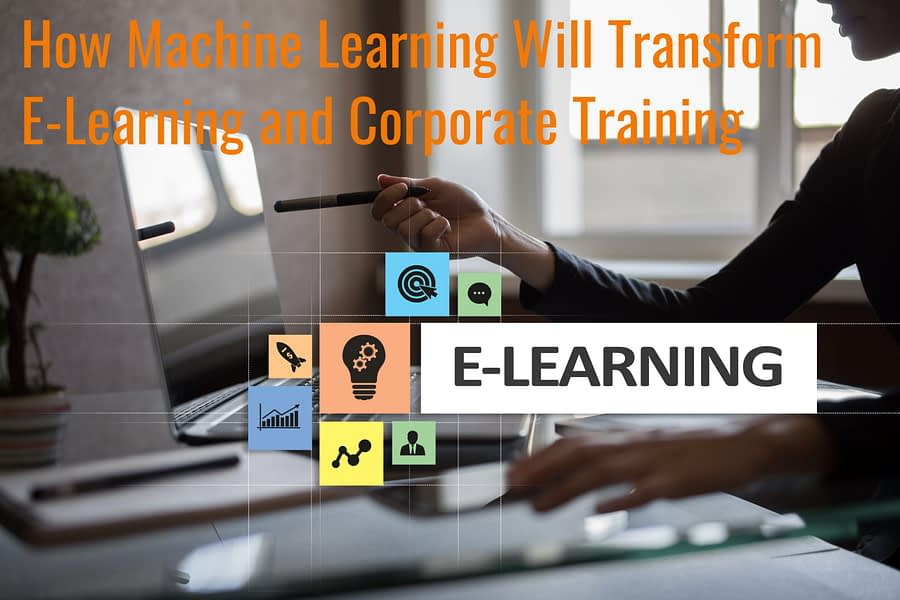 Untitled design 2 scaled - How Machine Learning Will Transform E-Learning and Corporate Training