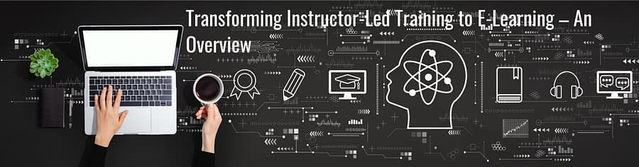 Untitled design 3 scaled - Transforming Instructor-Led Training to E-Learning – An Overview